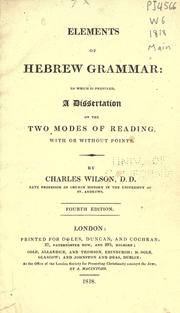 Cover of: Elements of Hebrew grammar: to which is prefixed a dissertation on the two modes of reading | Charles Wilson