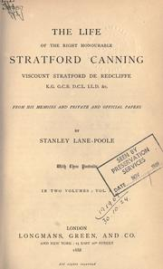 Cover of: The life of Stratford Canning, Viscount Stratford de Redcliffe, from his memoirs and private and official papers | Stanley Lane-Poole