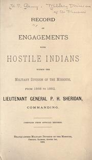 Cover of: Record // of // engagements // with // hostile Indians // within the // Military division of the Missouri | United States. Army. Military Division of the Missouri.