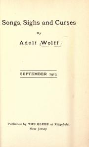 Cover of: Songs, sighs, and curses by Adolf Wolff