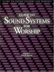 Cover of: Guide to sound systems for worship | Jon F. Eiche