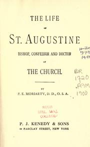 Cover of: The life of St. Augustine | Patrick Eugene Moriarty