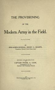 Cover of: The provisioning of the modern army in the field | Henry G. Sharpe