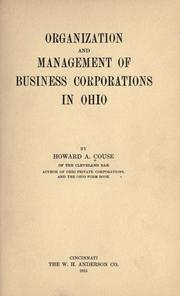 Cover of: Organization and management of business corporations in Ohio | Howard A. Couse