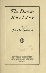 Cover of: The dawn-builder | John Gneisenau Neihardt