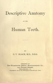 Cover of: Descriptive anatomy of the human teeth | G. V. Black