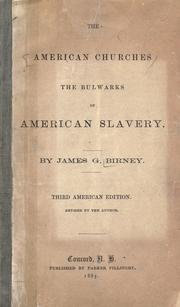 Cover of: The American churches the bulwarks of American slavery by Birney, James Gillespie