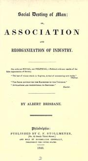 Cover of: Social destiny of man by Albert Brisbane