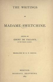 Cover of: The writings of Madame Swetchine by Swetchine,Madame (Anne-Sophie), 1782-1857, Falloux du Coudray, Alfred-Frédéric-Pierre, comte de, 1811-1886, Preston, H. W. (Harriet Waters), 1836-1911