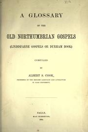 Cover of: A glossary of the old Northumbrian Gospels (Lindisfarne Gospels or Durham book) | Albert Stanburrough Cook