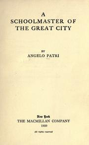 Cover of: A schoolmaster of the great city | Patri, Angelo