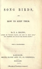 Cover of: Song birds, and how to keep them | E. A. Maling