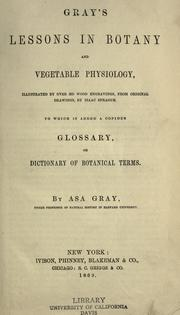 Cover of: Gray's lessons in botany and vegetable physiology by Asa Gray