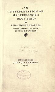Cover of: An interpretation of Maeterlinck's Blue bird | Lida Morse Staples