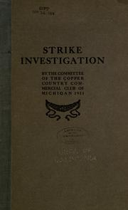 Cover of: Strike investigation by Copper Country Commercial Club.