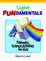 Cover of: Light Fundamentals (Wood, Robert W., Funtastic Science Activities for Kids.) by Robert W. Wood