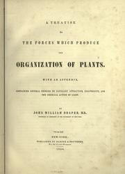 Cover of: A treatise on the forces which produce the organization of plants | John William Draper