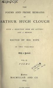 Cover of: Poems and prose remains, with a selection from his letters and a memoir | Arthur Hugh Clough