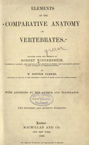 Cover of: Elements of the comparative anatomy of vertebrates | Robert Wiedersheim