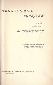 Cover of: John Gabriel Borkman, a play in four acts | Henrik Ibsen