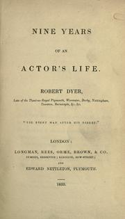 Cover of: Nine years of an actor's life | Robert Dyer