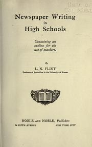 Cover of: Newspaper writing in high schools | Leon Nelson Flint