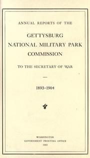 Cover of: Annual reports of the Gettysburg National Military Park Commission to the Secretary of War, 1893-1904 by Gettysburg National Military Park Commission.