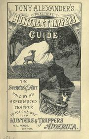 Cover of: Tony Alexander's practical hunter's & trapper's guide | Tony Alexander