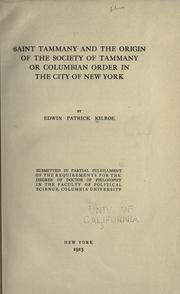 Cover of: Saint Tammany and the origin of the Society of Tammany | Edwin P. Kilroe