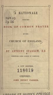 Cover of: A rationale upon the Book of common prayer of the Church of England by Anthony Sparrow