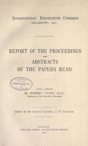 Cover of: Report of the proceedings and abstracts of the papers read by International Engineering Congress (1901 Glasgow)