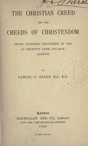Cover of: The Christian creed and the creeds of Christendom | Samuel G. Green