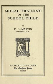 Cover of: Moral training of the school child | Frank Grant Martin