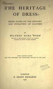 Cover of: The heritage of dress | Wilfred Mark Webb
