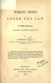 Cover of: Woman's rights under the law | Caroline Wells Healey Dall