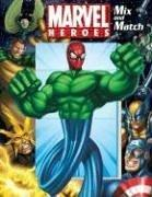 Cover of: Marvel Heroes Mix & Match | Michael Teitelbaum