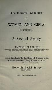 Cover of: The industrial condition of women and girls in Honolulu by Frances Blascoer