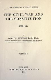 Cover of: The civil war and the Constitution by John William Burgess