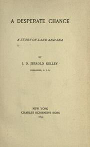 Cover of: A desperate chance | J. D. Jerrold Kelley