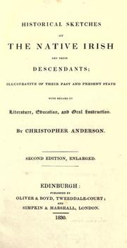 Cover of: Historical sketches of the native Irish and their descendants | Anderson, Christopher