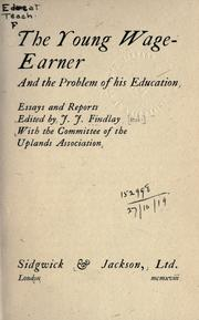Cover of: The young wage-earner and the problem of his education | Findlay, Joseph John