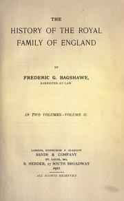 Cover of: The history of the royal family of England | Frederic Gladstone Bagshawe