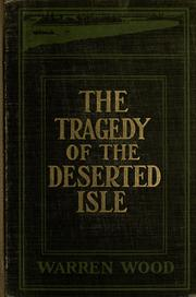 Cover of: The tragedy of the deserted isle | Warren Wood