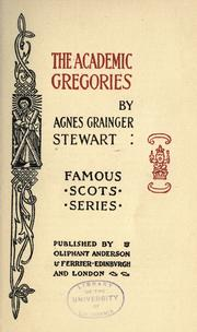 Cover of: The academic Gregories by Agnes Grainger Stewart