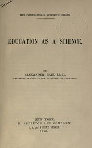 Cover of: Education as a science | Bain, Alexander