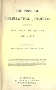 Cover of: The principal ecclesiastical judgments delivered in the Court of arches 1867 to 1875 | Great Britain. Court of Arches.