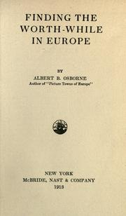 Cover of: Finding the worth while in Europe | Osborne, Albert B.