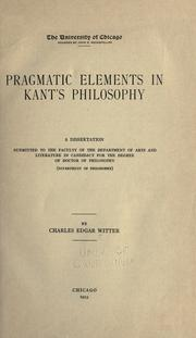 Cover of: Pragmatic elements in Kant's philosophy | Charles Edgar Witter