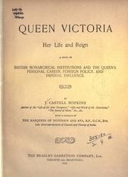Cover of: Queen Victoria, her life and reign | J. Castell Hopkins