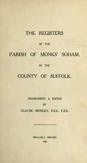 The registers of the parish of Monks' Soham, in the county of Suffolk